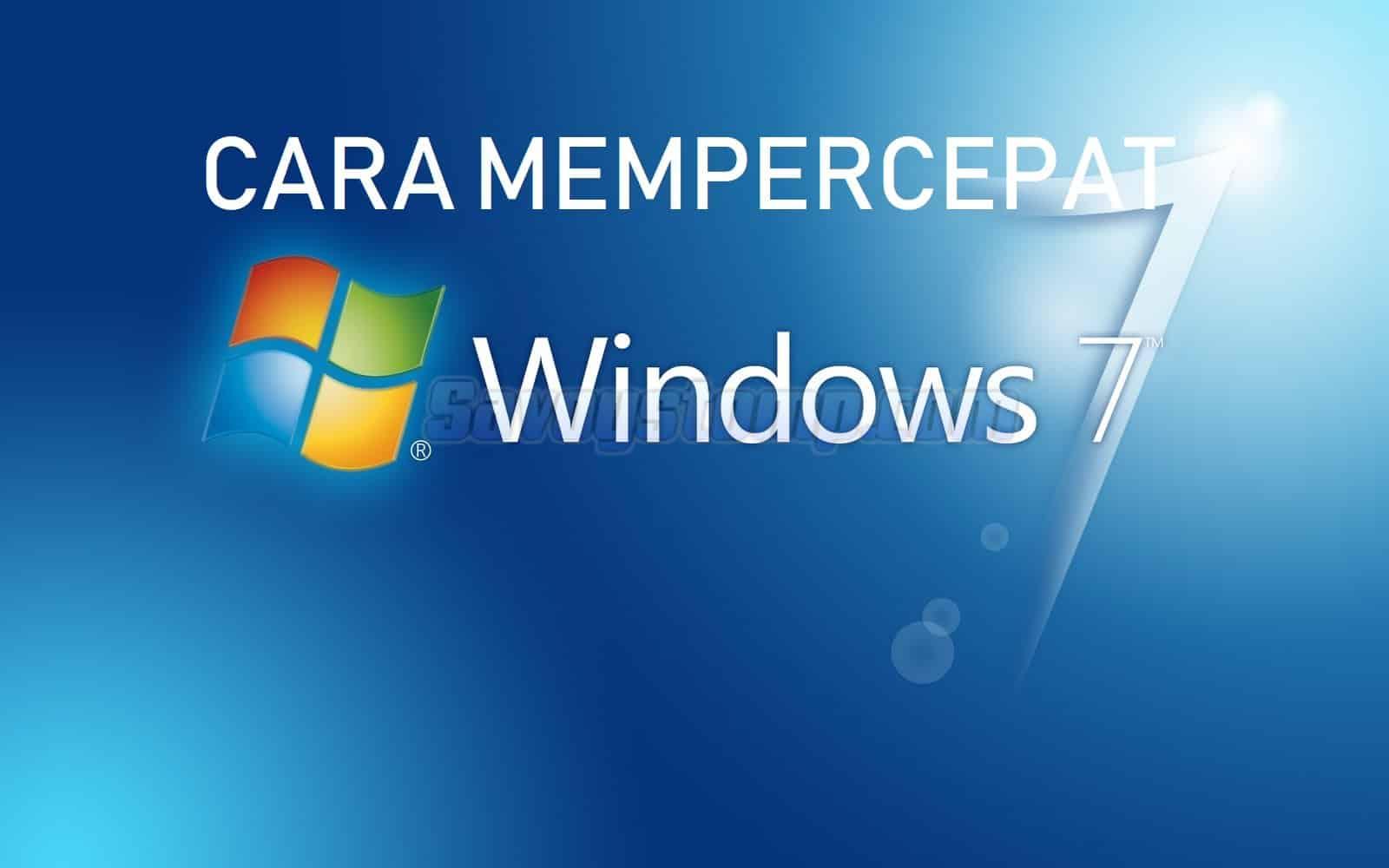 mempercepat windows 7