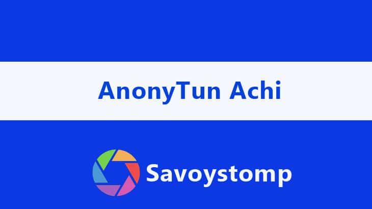 AnonyTun Achi