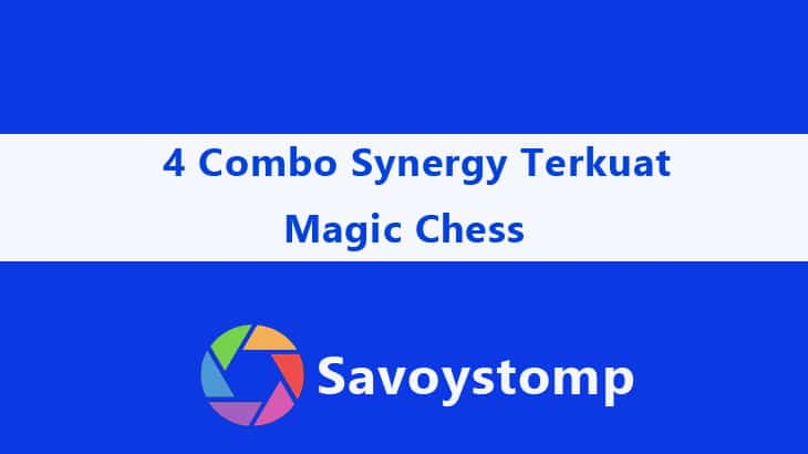 4 Combo Synergy Terkuat Magic Chess